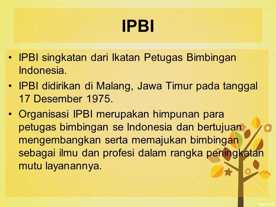 IPBI IPBI singkatan dari Ikatan Petugas Bimbingan Indonesia. IPBI didirikan di Malang, Jawa Timur pada tanggal 17 Desember 1975. Organisasi IPBI merup
