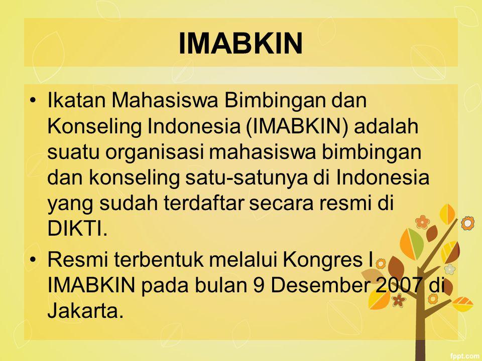 IMABKIN Ikatan Mahasiswa Bimbingan dan Konseling Indonesia (IMABKIN) adalah suatu organisasi mahasiswa bimbingan dan konseling satu-satunya di Indones