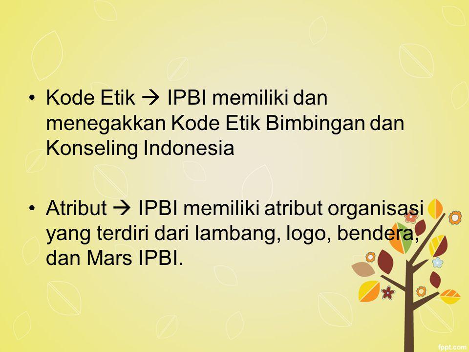 Kode Etik  IPBI memiliki dan menegakkan Kode Etik Bimbingan dan Konseling Indonesia Atribut  IPBI memiliki atribut organisasi yang terdiri dari lamb