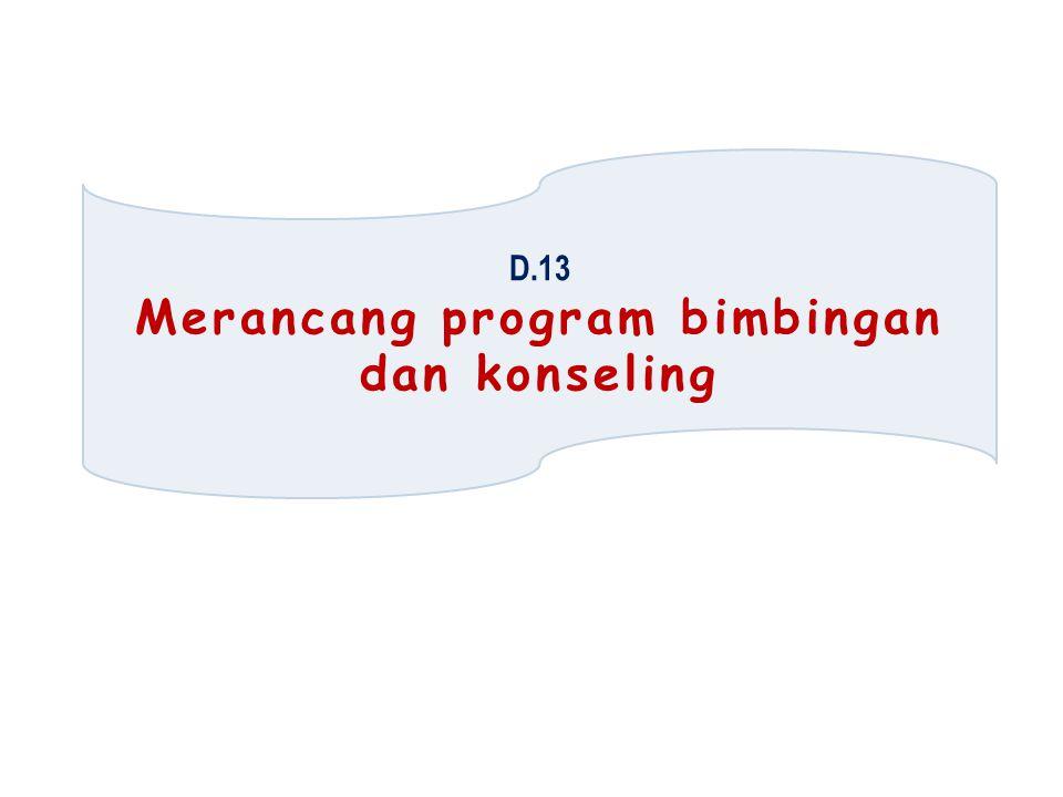 D.13 Merancang program bimbingan dan konseling