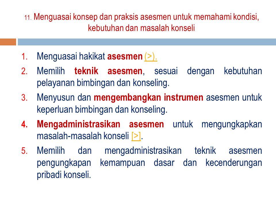 1.Menguasai hakikat asesmen (>). (>). 2.