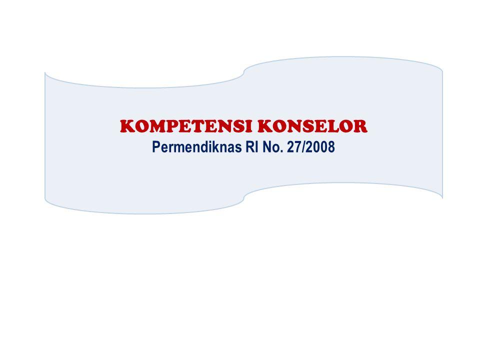 KOMPETENSI KONSELOR Permendiknas RI No. 27/2008