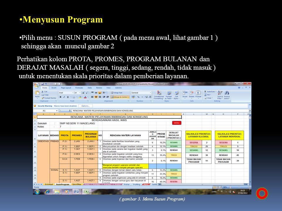 Menyusun Program Pilih menu : SUSUN PROGRAM ( pada menu awal, lihat gambar 1 ) sehingga akan muncul gambar 2 Perhatikan kolom PROTA, PROMES, PROGRAM B
