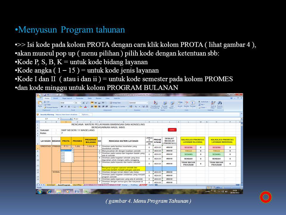 Menyusun Program tahunan >> Isi kode pada kolom PROTA dengan cara klik kolom PROTA ( lihat gambar 4 ), akan muncul pop up ( menu pilihan ) pilih kode
