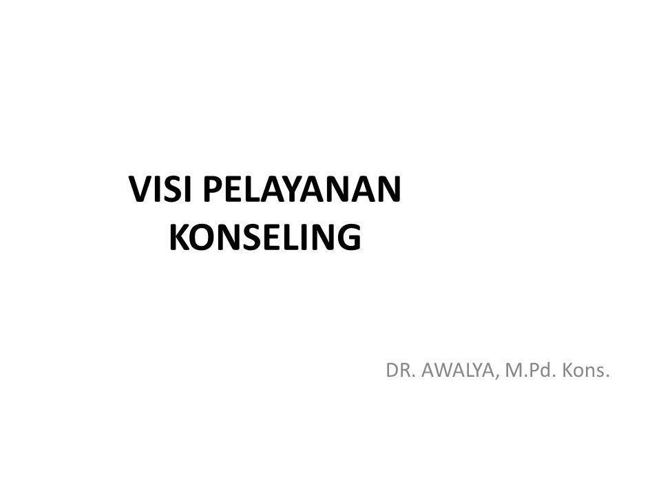 BIDANG PELAYANAN KONSELING DR. AWALYA, M.Pd. Kons.