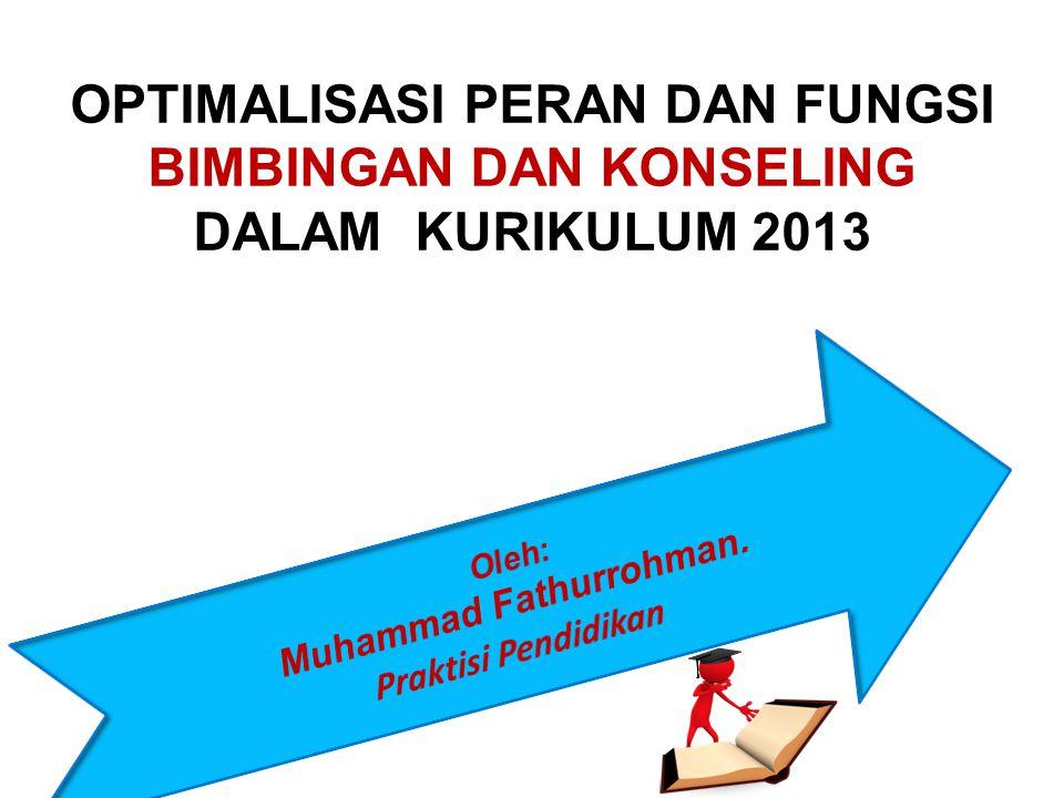 OPTIMALISASI PERAN DAN FUNGSI BIMBINGAN DAN KONSELING DALAM KURIKULUM 2013
