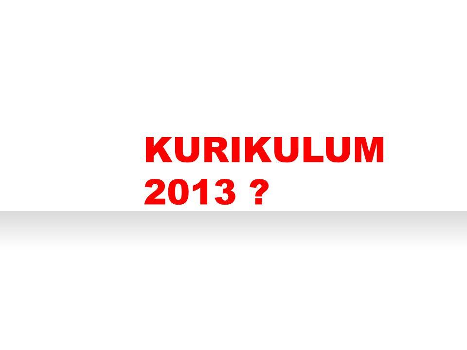 PERTANYAAN APA KURIKULUM 2013 ?
