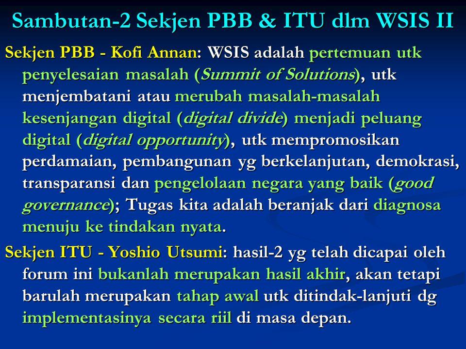 WSIS adalah ttg: Deklarasi keinginan & komitmen bersama bangsa-2 dunia utk membangun suatu Masyarakat Informasi yg terpusat pd manusia, inklusif & ber