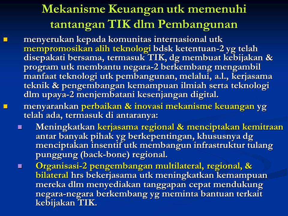 Agenda utk Masyarakat Informasi Mekanisme Keuangan utk memenuhi tantangan TIK dlm PembangunanMekanisme Keuangan utk memenuhi tantangan TIK dlm Pembang