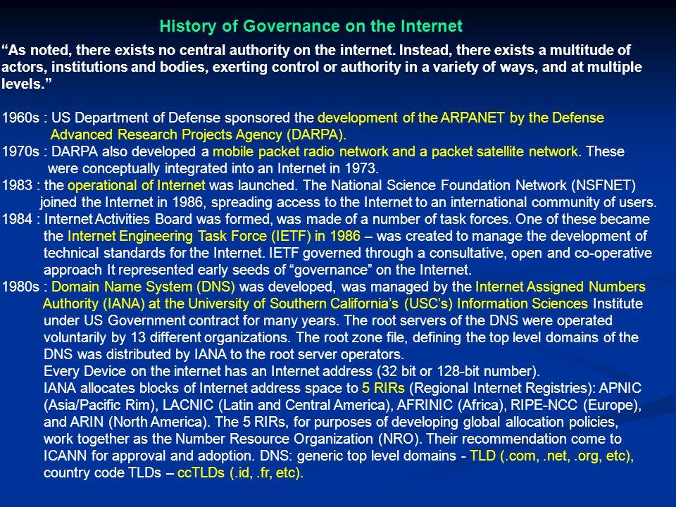 Pengelolaan Internet (Internet Governance) Definisi Internet governance: pengembangan & aplikasi oleh pemerintah, sektor swasta, & masyarakat sipil, d