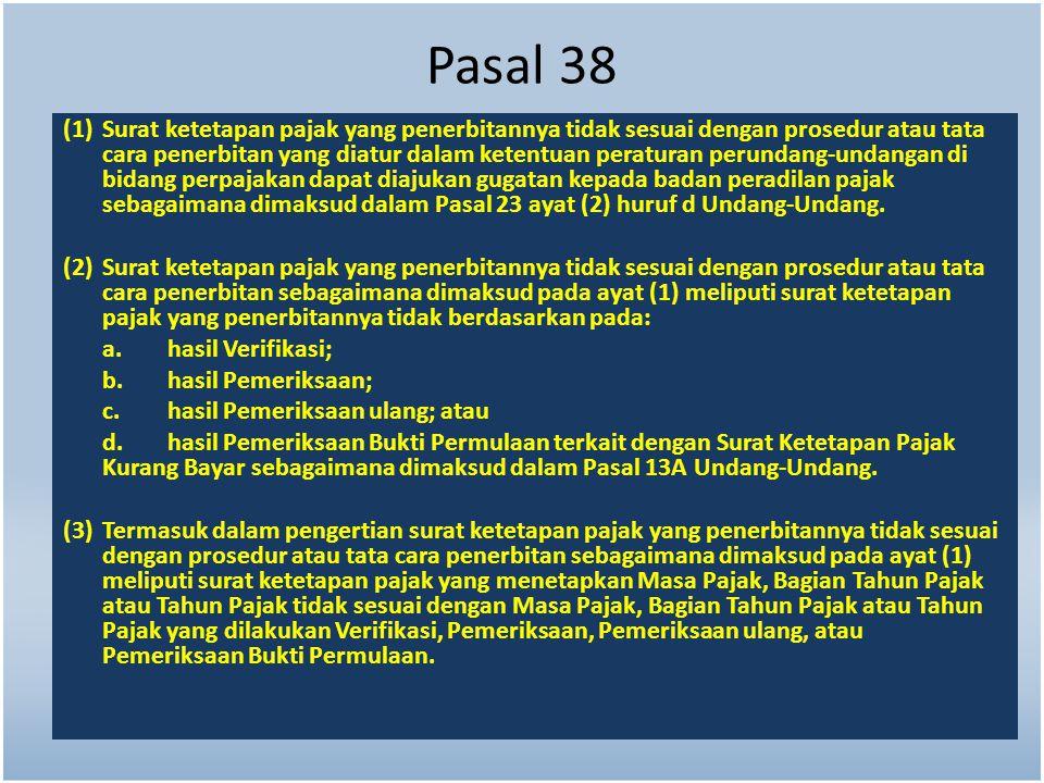 Pasal 38 (1)Surat ketetapan pajak yang penerbitannya tidak sesuai dengan prosedur atau tata cara penerbitan yang diatur dalam ketentuan peraturan peru