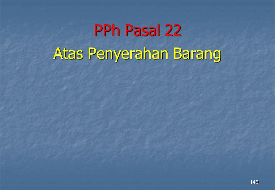 PPh Pasal 22 Atas Penyerahan Barang 149