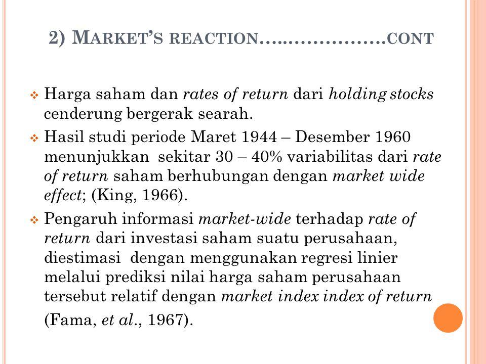 2) M ARKET ' S REACTION …..……………. CONT  Harga saham dan rates of return dari holding stocks cenderung bergerak searah.  Hasil studi periode Maret 19
