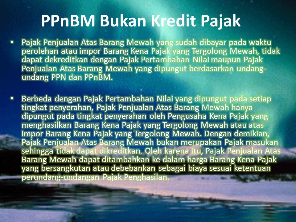 PPnBM Bukan Kredit Pajak