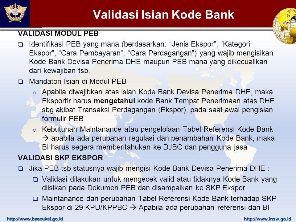 "http://www.beacukai.go.idhttp://www.insw.go.id Validasi Isian Kode Bank VALIDASI MODUL PEB  Identifikasi PEB yang mana (berdasarkan: ""Jenis Ekspor"","