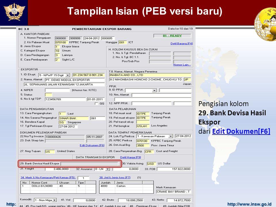 http://www.beacukai.go.idhttp://www.insw.go.id Tampilan Isian (PEB versi baru) Pengisian kolom 29. Bank Devisa Hasil Ekspor dari Edit Dokumen[F6]