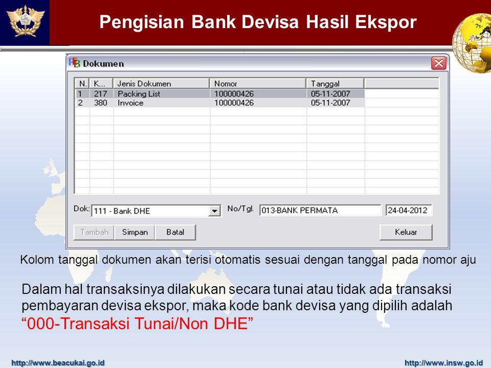 http://www.beacukai.go.idhttp://www.insw.go.id Pengisian Bank Devisa Hasil Ekspor Kolom tanggal dokumen akan terisi otomatis sesuai dengan tanggal pad