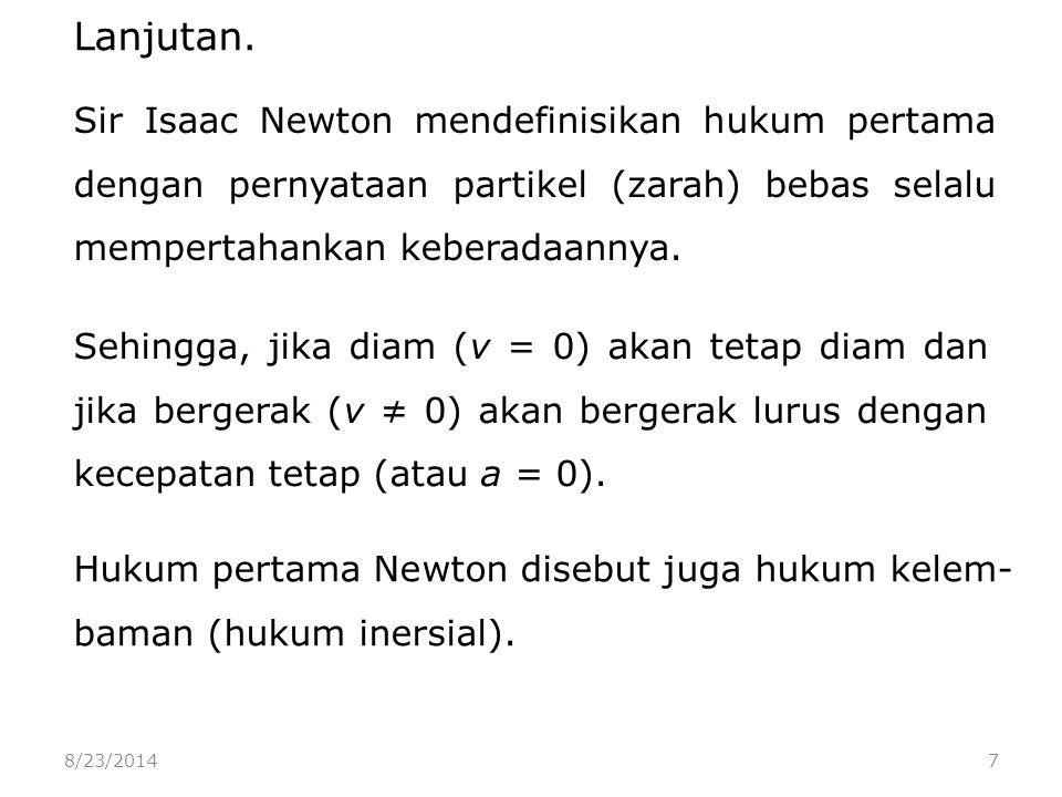8/23/20148 Momentum (= p) besaran vektor.Momentum  p.