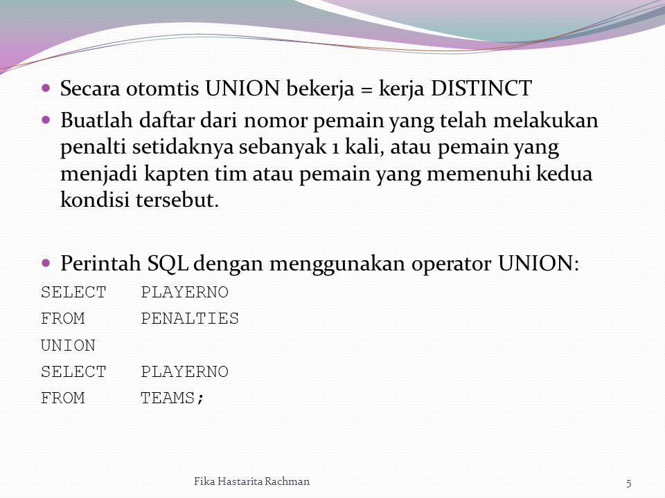 Secara otomtis UNION bekerja = kerja DISTINCT Buatlah daftar dari nomor pemain yang telah melakukan penalti setidaknya sebanyak 1 kali, atau pemain ya