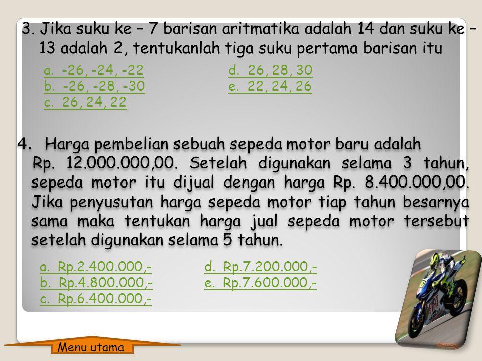 1. Tentukan rumus suku ke – n dari barisan aritmatika 2, 8, 14, 20, …… Soal Latihan 2. Carilah nilai n yang memenuhi pada barisan aritmatika dengan a