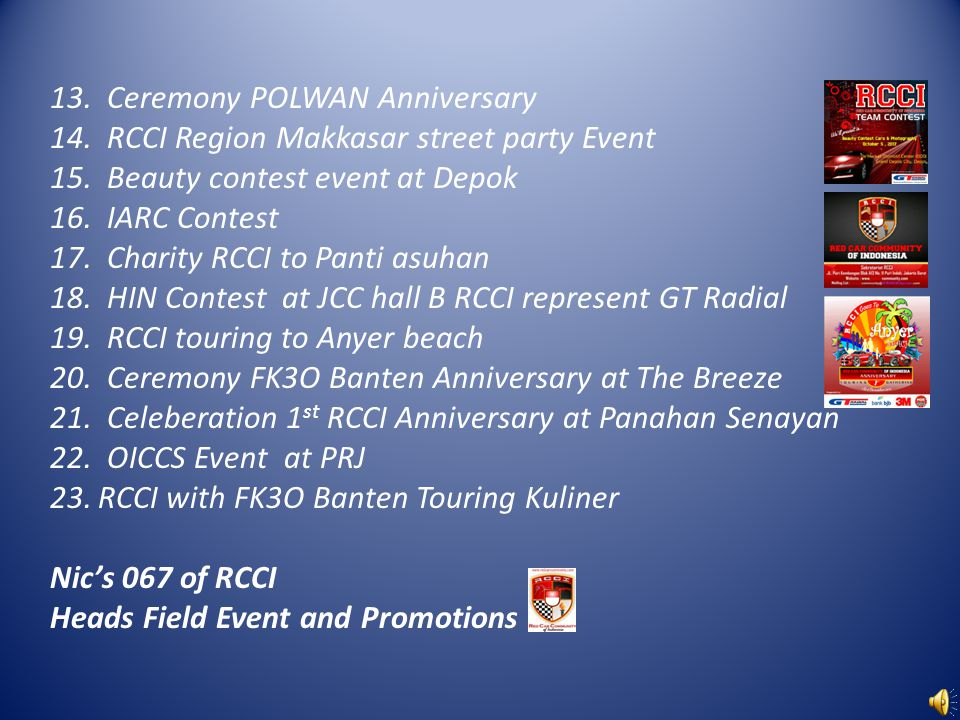 13. Ceremony POLWAN Anniversary 14. RCCI Region Makkasar street party Event 15.