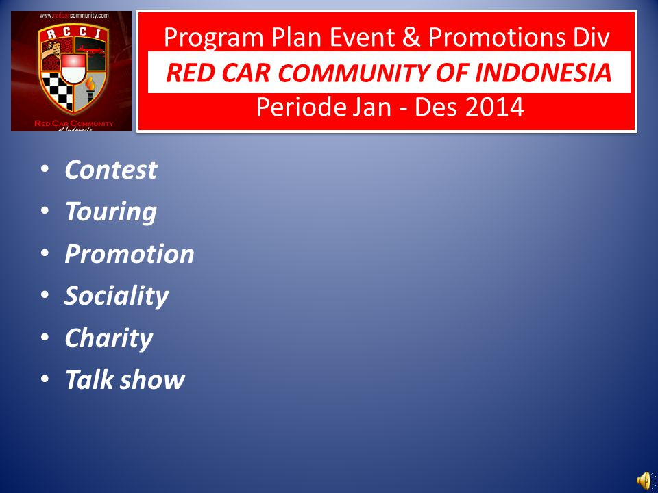 Contest Touring Promotion Sociality Charity Talk show Program Plan Event & Promotions Div Periode Jan - Des 2014 RED CAR COMMUNITY OF INDONESIA