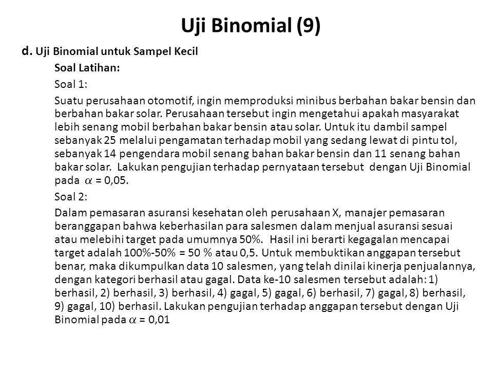 Uji Binomial (10) e.Uji Binomial untuk Sampel Besar Lampiran D tidak bisa digunakan bila n > 35.