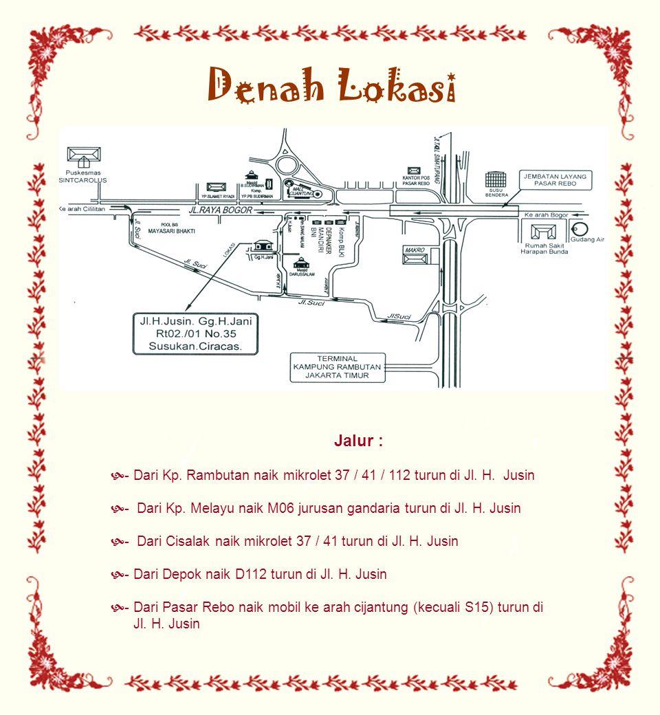 Denah Lokasi Jalur :  - Dari Kp. Rambutan naik mikrolet 37 / 41 / 112 turun di Jl. H. Jusin  - Dari Kp. Melayu naik M06 jurusan gandaria turun di Jl