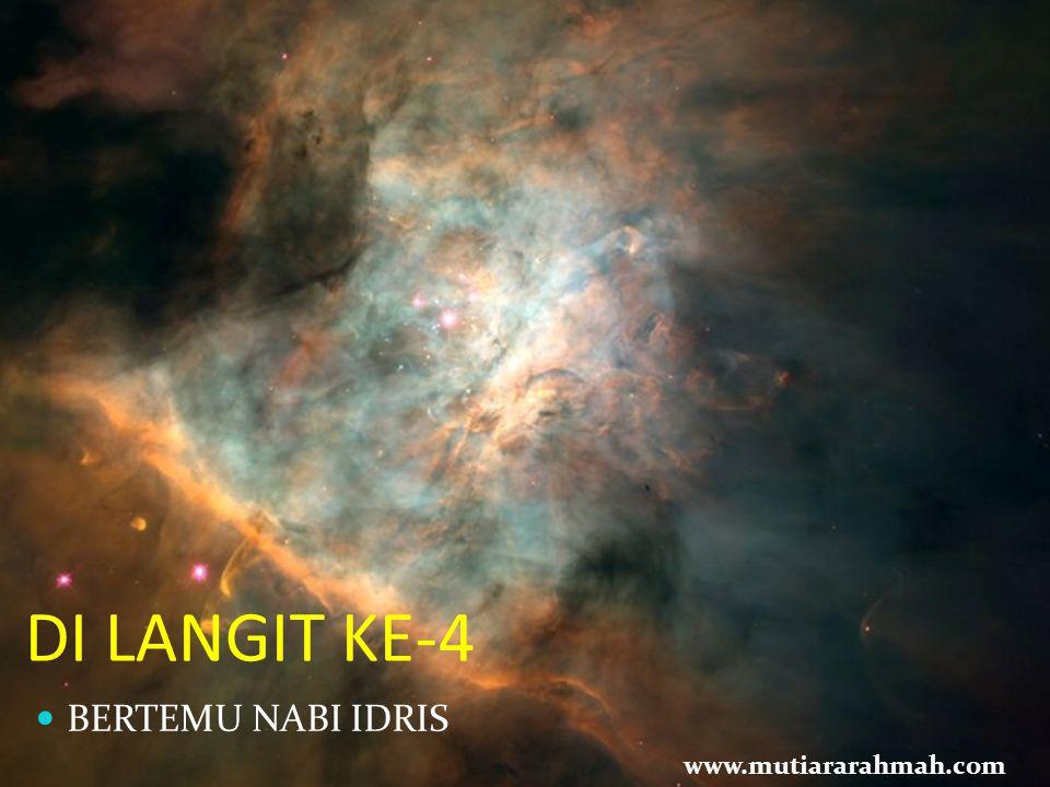 DI LANGIT KE-4 BERTEMU NABI IDRIS www.mutiararahmah.com