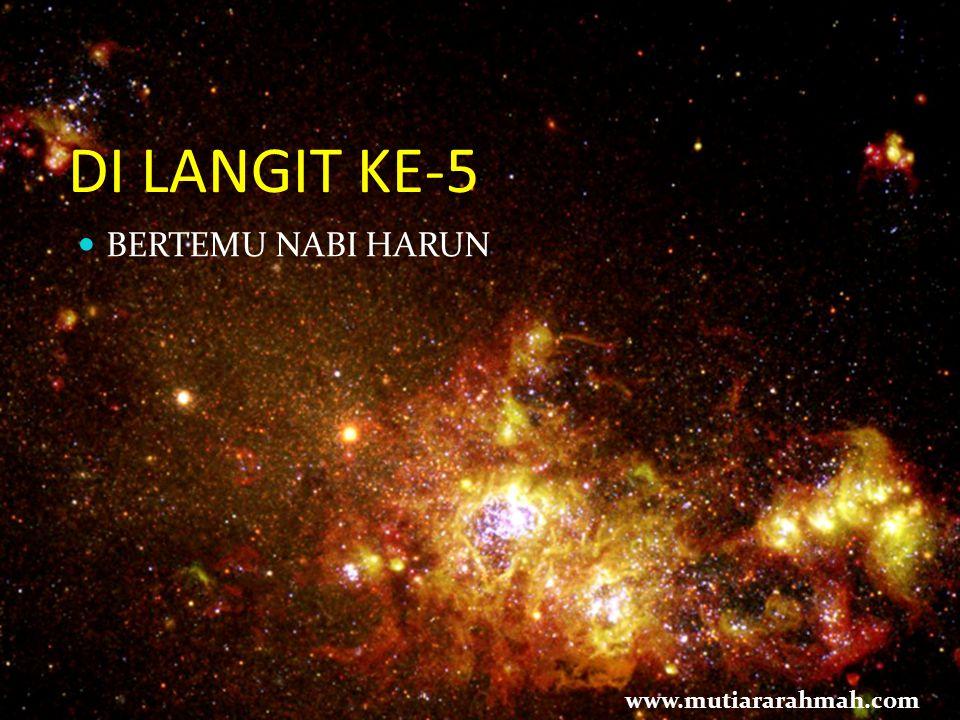 DI LANGIT KE-5 BERTEMU NABI HARUN www.mutiararahmah.com