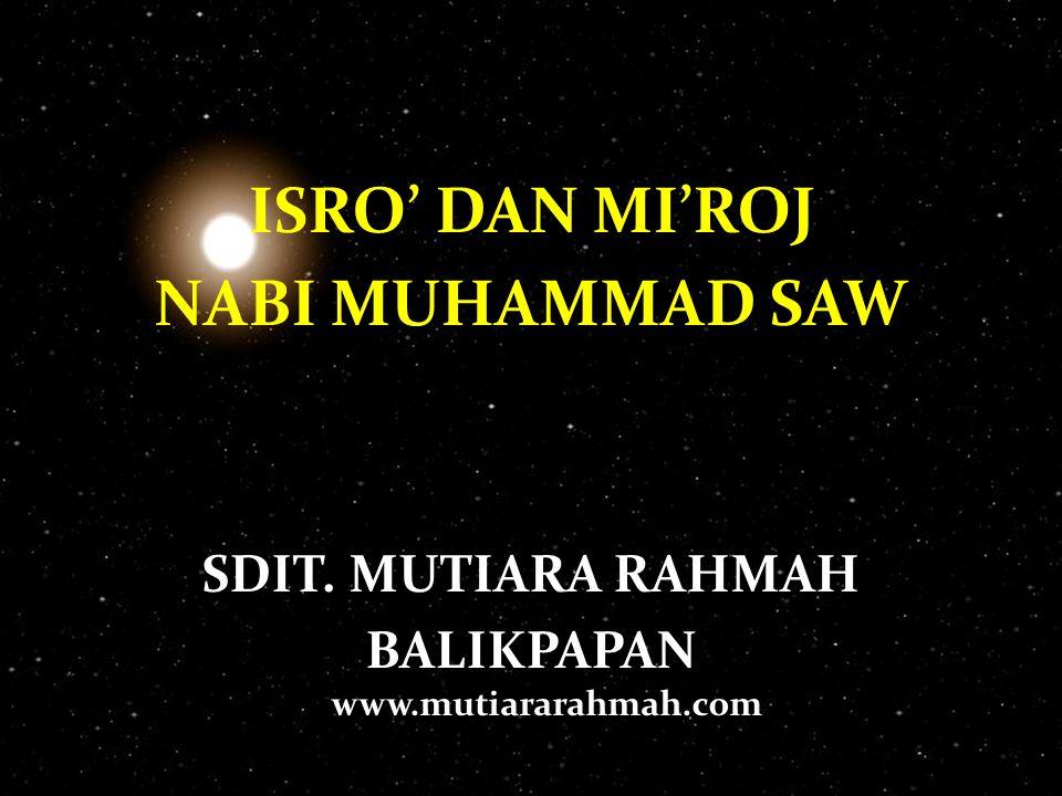 ISRO' DAN MI'ROJ NABI MUHAMMAD SAW SDIT. MUTIARA RAHMAH BALIKPAPAN www.mutiararahmah.com