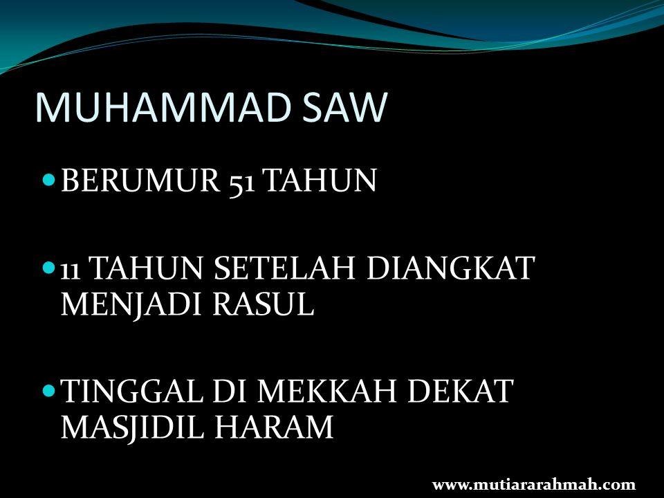 MUHAMMAD SAW BERUMUR 51 TAHUN 11 TAHUN SETELAH DIANGKAT MENJADI RASUL TINGGAL DI MEKKAH DEKAT MASJIDIL HARAM www.mutiararahmah.com