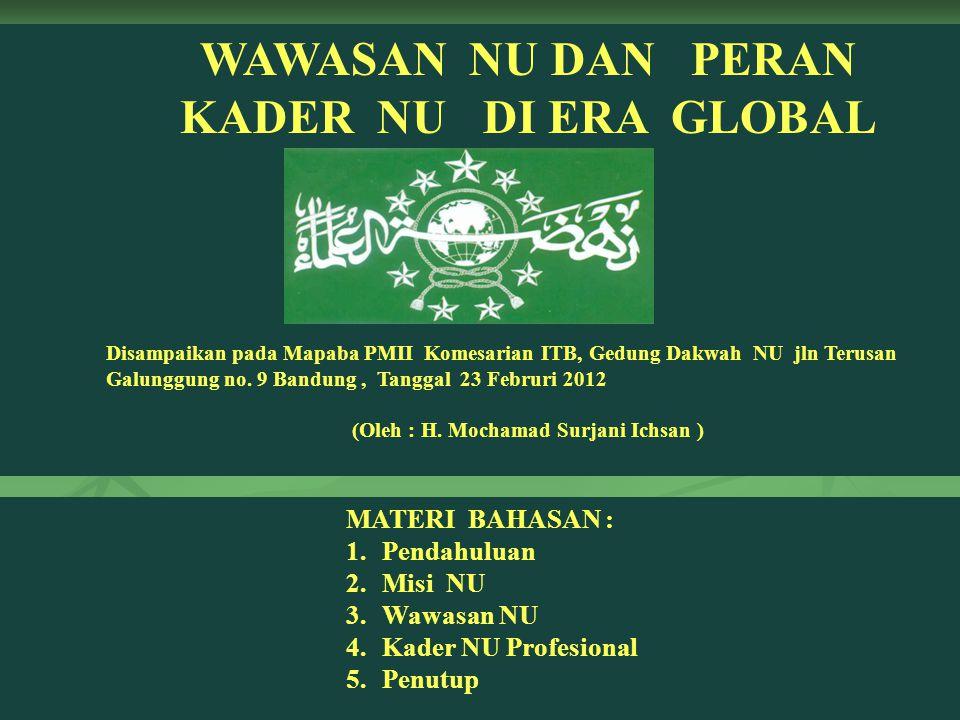 WAWASAN NU DAN PERAN KADER NU DI ERA GLOBAL Disampaikan pada Mapaba PMII Komesarian ITB, Gedung Dakwah NU jln Terusan Galunggung no. 9 Bandung, Tangga