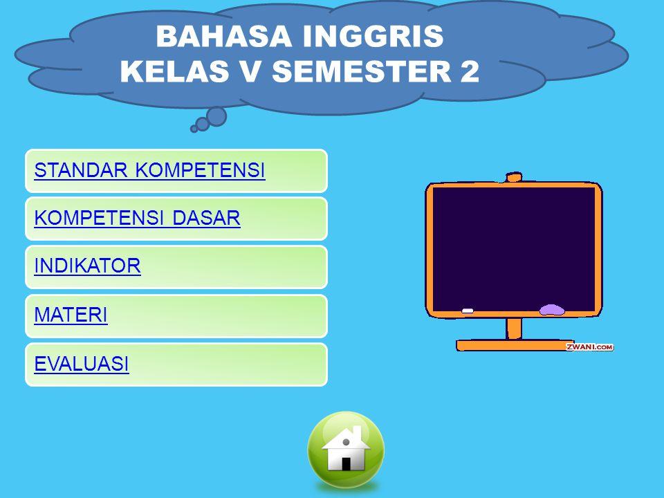 BAHASA INGGRIS KELAS V SEMESTER 2 NI WAYAN ARTINI NPM. 09.8.03.51.31.2.5.3229