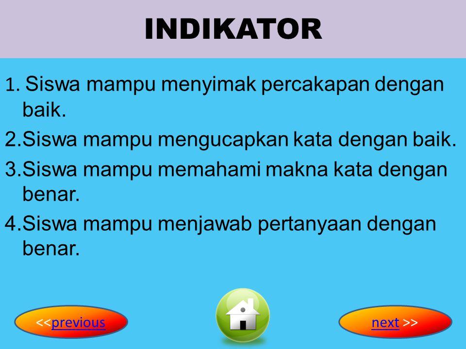 KOMPETENSI DASAR Merespons instruksi sangat sederhana dengan tindakan secara berterima dalam konteks sekolah <<previousnext >>