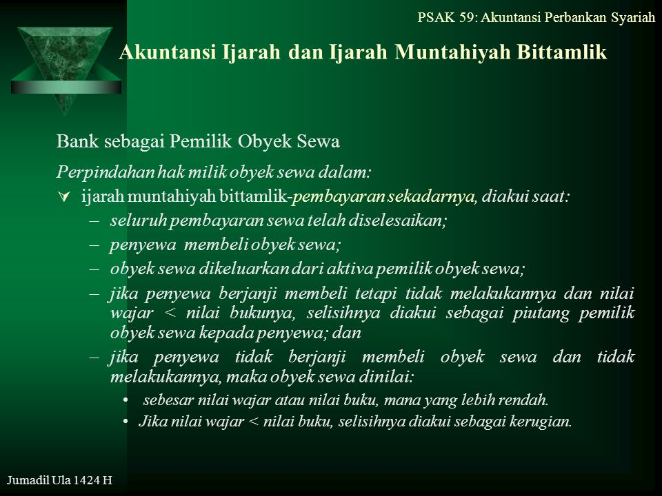 PSAK 59: Akuntansi Perbankan Syariah Jumadil Ula 1424 H Akuntansi Ijarah dan Ijarah Muntahiyah Bittamlik Bank sebagai Pemilik Obyek Sewa Perpindahan h