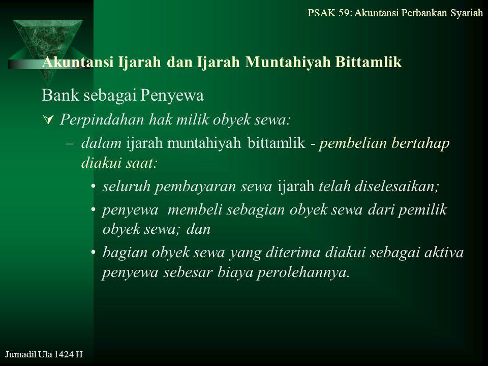 PSAK 59: Akuntansi Perbankan Syariah Jumadil Ula 1424 H Akuntansi Ijarah dan Ijarah Muntahiyah Bittamlik Bank sebagai Penyewa  Perpindahan hak milik