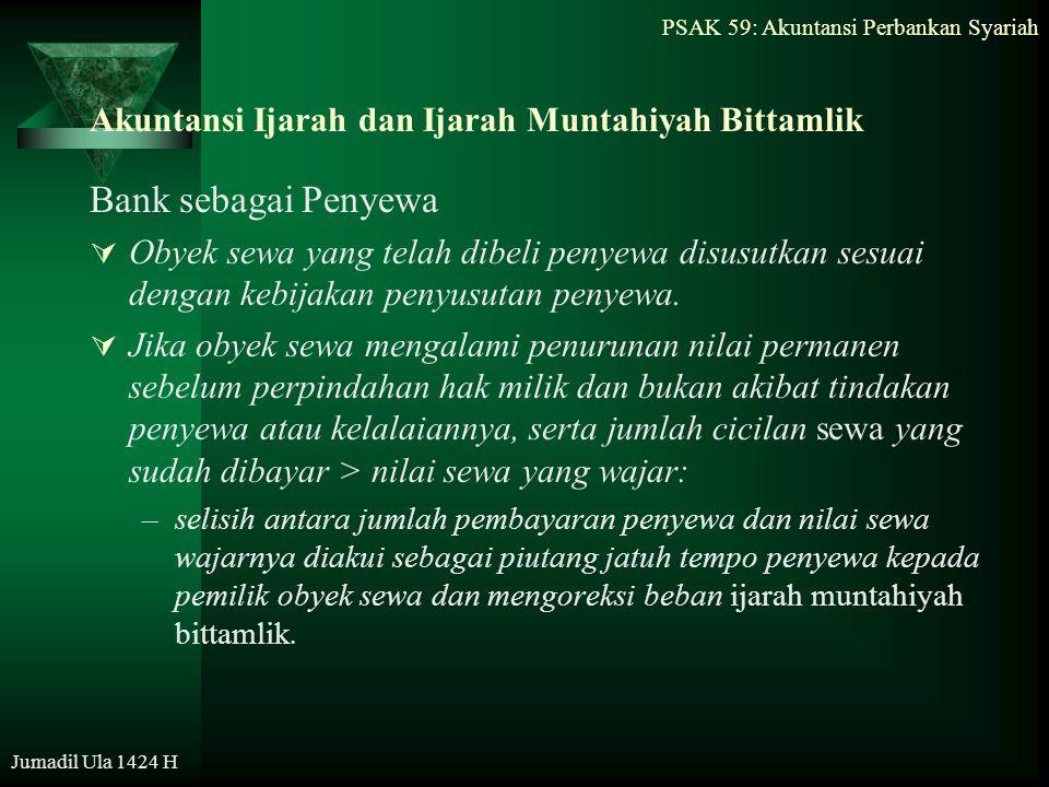 PSAK 59: Akuntansi Perbankan Syariah Jumadil Ula 1424 H Akuntansi Ijarah dan Ijarah Muntahiyah Bittamlik Bank sebagai Penyewa  Obyek sewa yang telah
