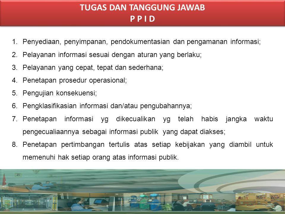 1. Penyediaan, penyimpanan, pendokumentasian dan pengamanan informasi; 2. Pelayanan informasi sesuai dengan aturan yang berlaku; 3. Pelayanan yang cep