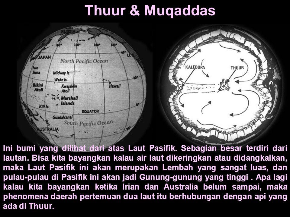 Thuur & Muqaddas Ini bumi yang dilihat dari atas Laut Pasifik. Sebagian besar terdiri dari lautan. Bisa kita bayangkan kalau air laut dikeringkan atau