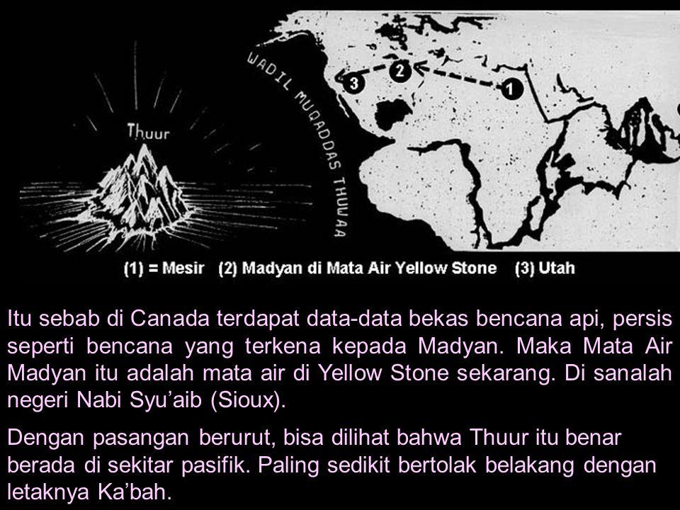 Itu sebab di Canada terdapat data-data bekas bencana api, persis seperti bencana yang terkena kepada Madyan. Maka Mata Air Madyan itu adalah mata air