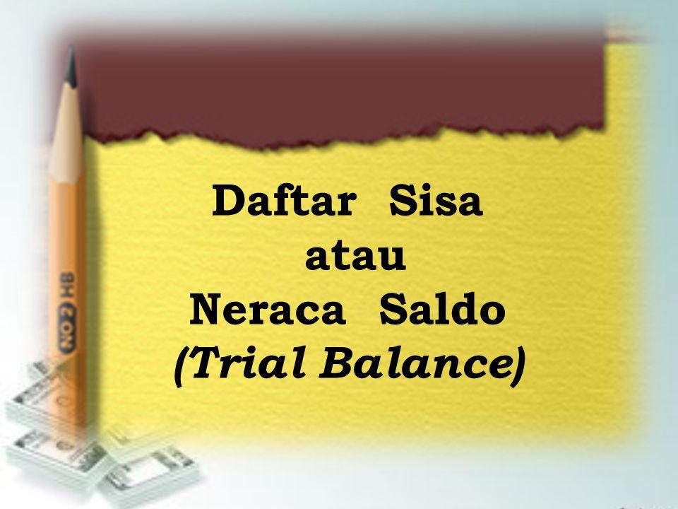 Daftar Sisa atau Neraca Saldo (Trial Balance)