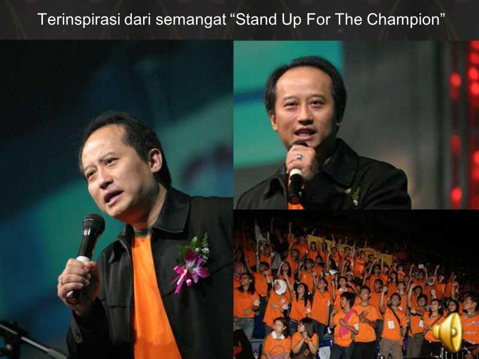 Terinspirasi dari semangat Stand Up For The Champion