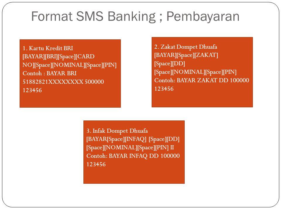 Format SMS Banking ; Pembayaran 3.