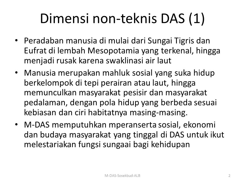 Dimensi 'stakeholder' dari M-DAS M-DAS memiliki sejumlah fihak terkait yang perlu koordinasi yi.