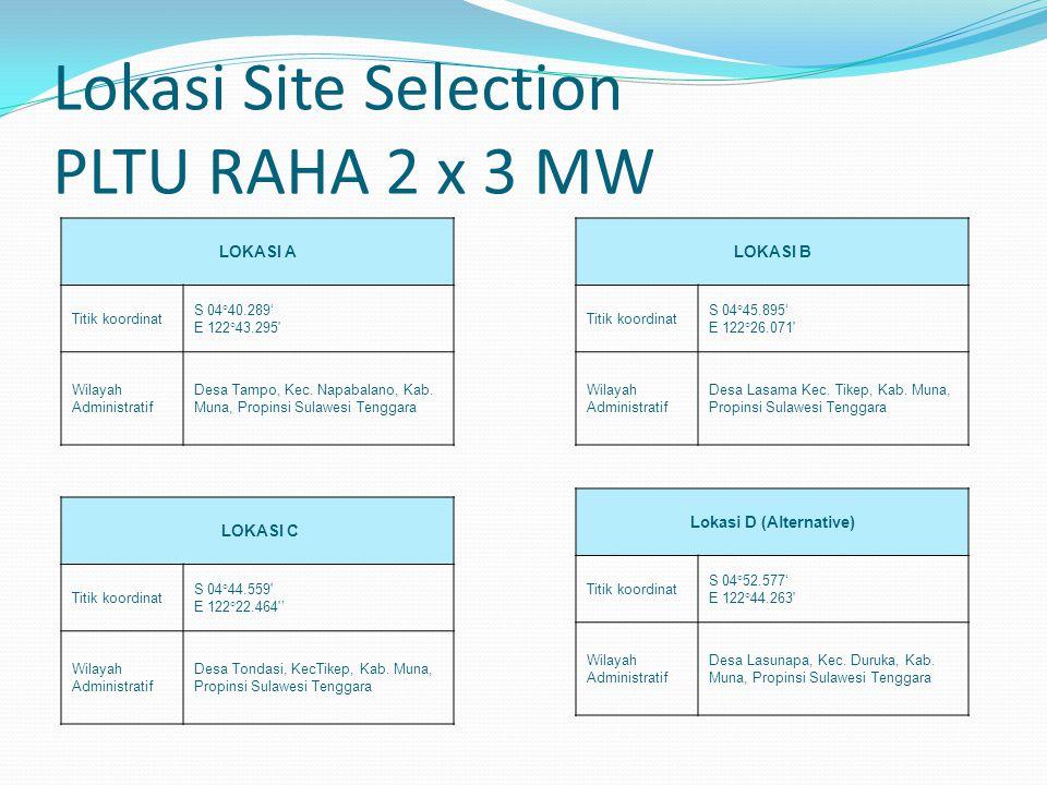 Lokasi Site Selection PLTU RAHA 2 x 3 MW LOKASI A Titik koordinat S 04°40.289' E 122°43.295' Wilayah Administratif Desa Tampo, Kec. Napabalano, Kab. M