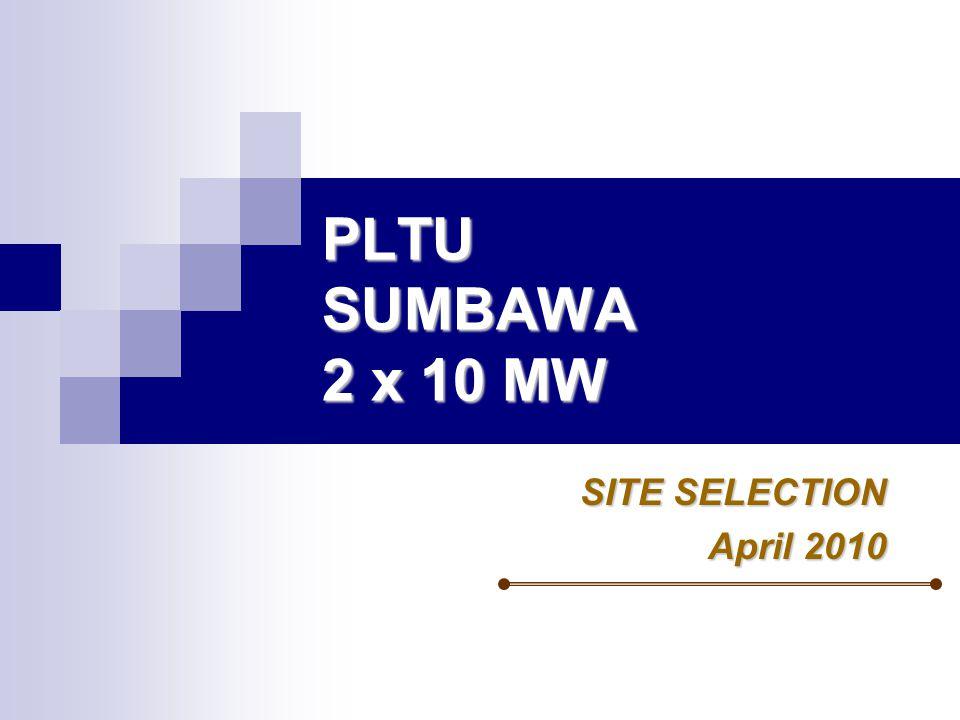 PLTU SUMBAWA 2 x 10 MW SITE SELECTION April 2010