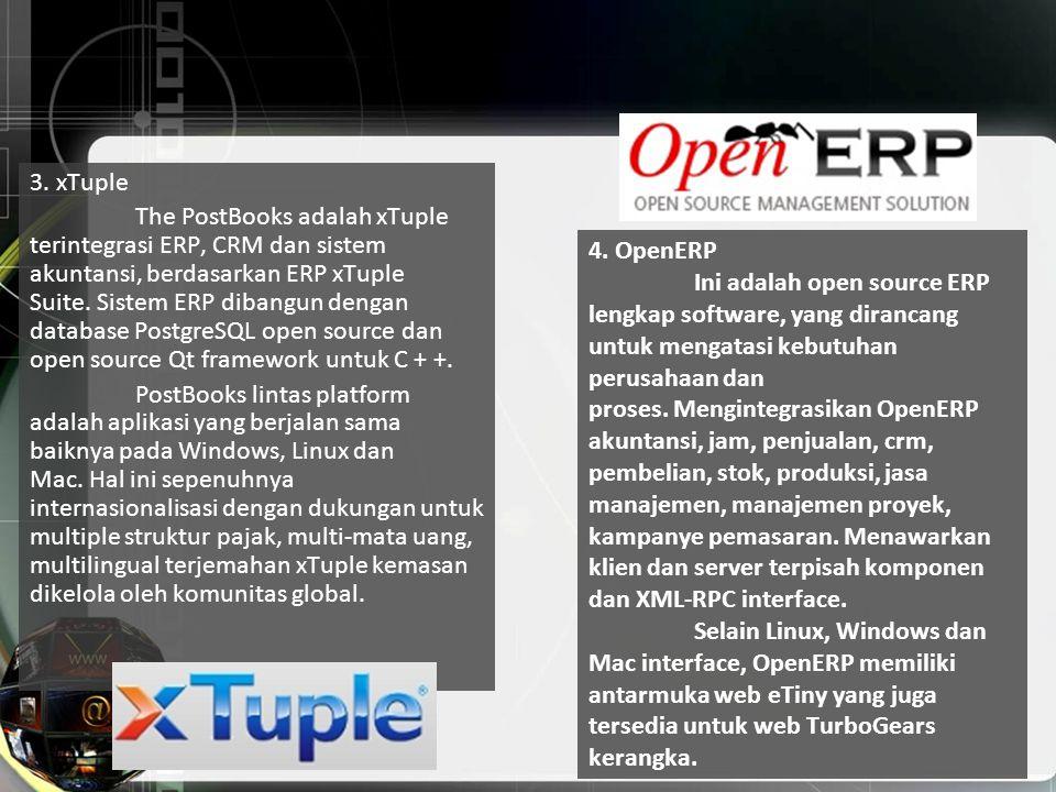 4. OpenERP Ini adalah open source ERP lengkap software, yang dirancang untuk mengatasi kebutuhan perusahaan dan proses. Mengintegrasikan OpenERP akunt