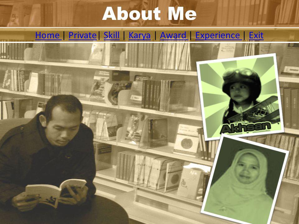 Home Home | Private| Skill | Karya | Award | Experience | ExitPrivateSkillKaryaAward Experience Exit About Me
