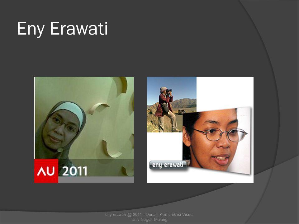 Eny Erawati eny erawati @ 2011 - Desain Komunikasi Visual Univ Negeri Malang